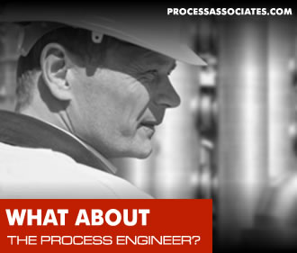 WHAT ABOUT THE PROCESS ENGINEER?